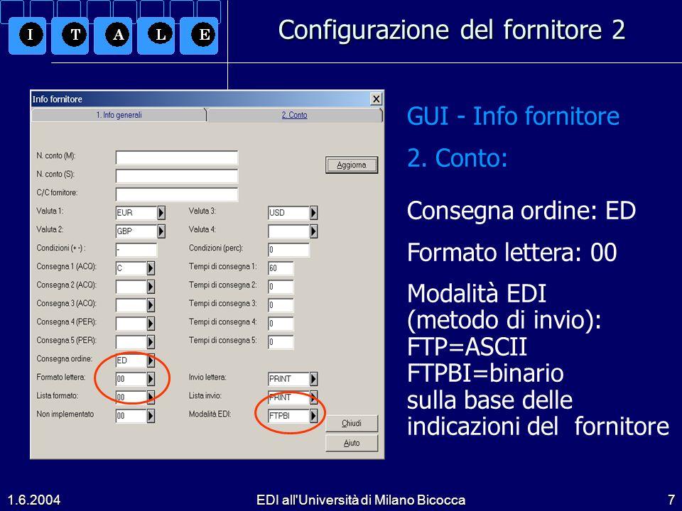 1.6.2004EDI all Università di Milano Bicocca7 Configurazione del fornitore 2 GUI - Info fornitore 2.
