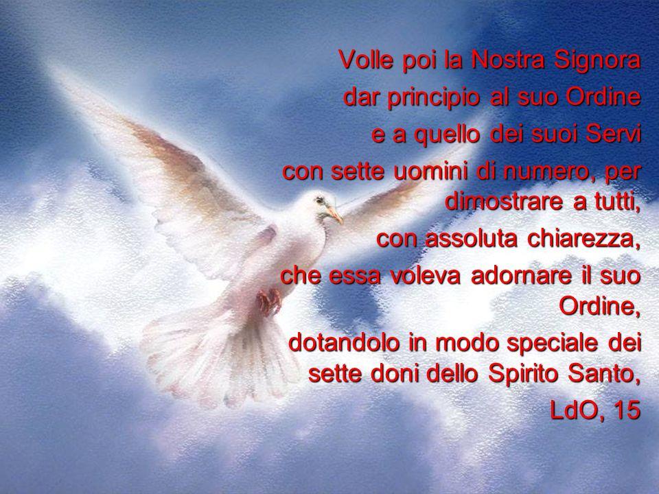 e per manifestare apertamente che sempre, in seguito, lo stesso Ordine si sarebbe conservato per mezzo di alcuni uomini, succedentesi luno allaltro e dotati dei doni del divino Spirito.