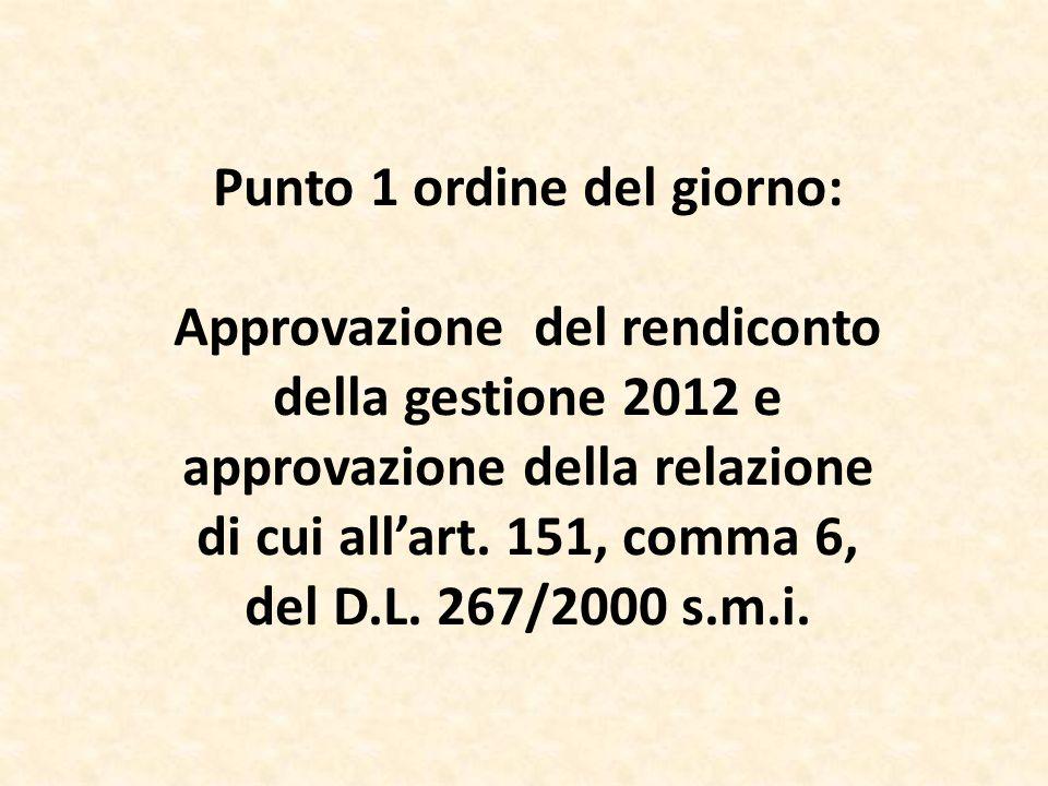 Punto 1 ordine del giorno: Approvazione del rendiconto della gestione 2012 e approvazione della relazione di cui allart.