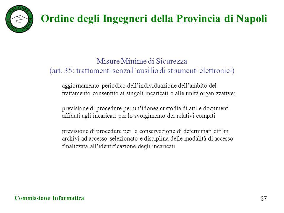 Ordine degli Ingegneri della Provincia di Napoli Commissione Informatica 37 Misure Minime di Sicurezza (art.
