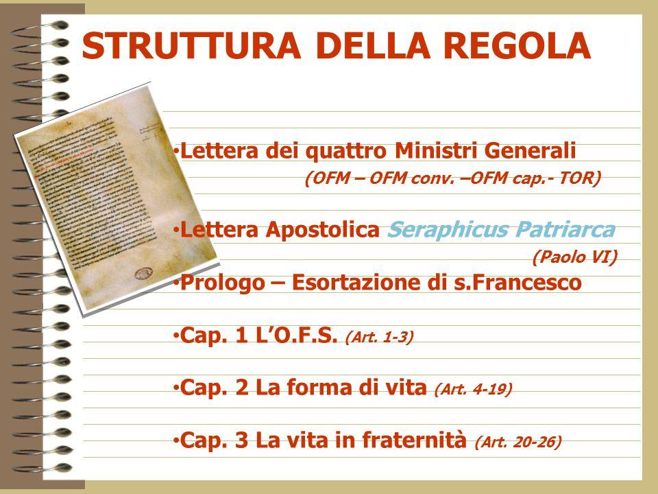 STRUTTURA DELLA REGOLA Lettera dei quattro Ministri Generali (OFM – OFM conv.