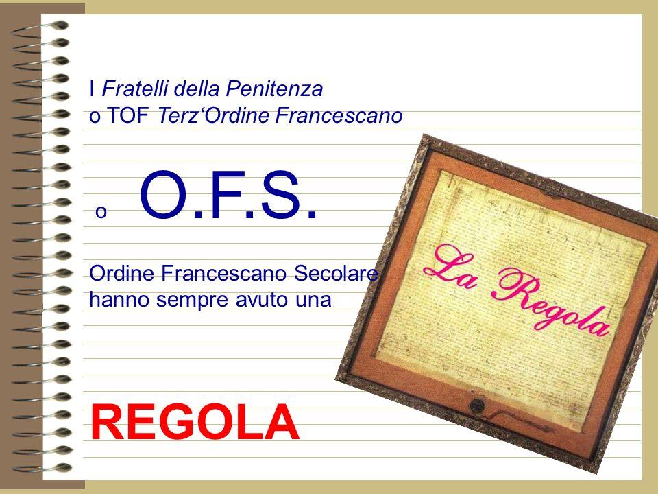 I Fratelli della Penitenza o TOF TerzOrdine Francescano o O.F.S.