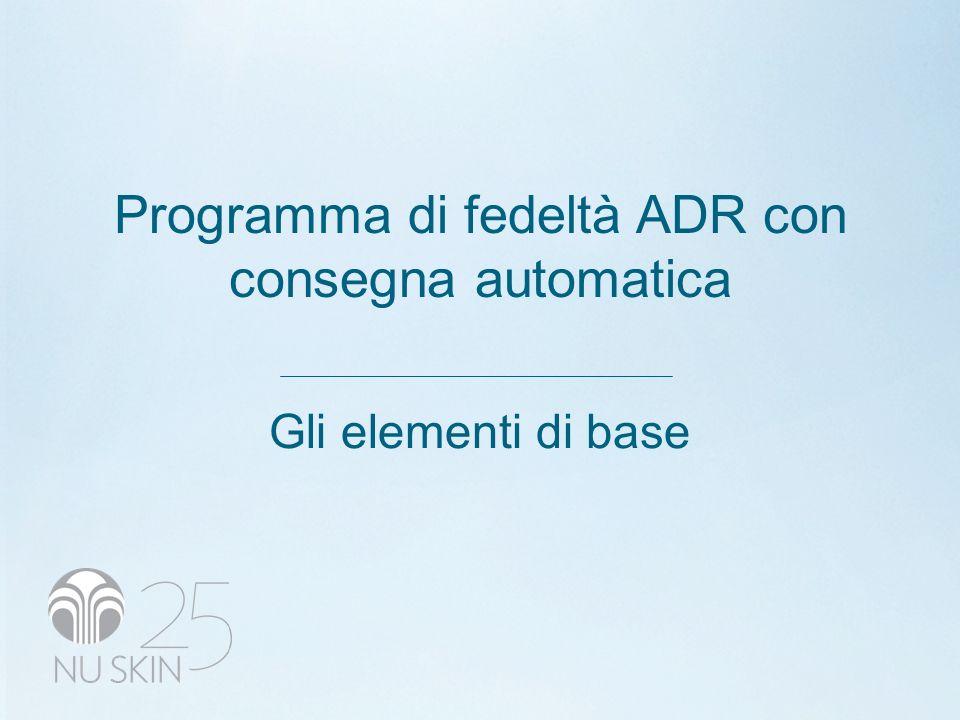 Programma di fedeltà ADR con consegna automatica Gli elementi di base