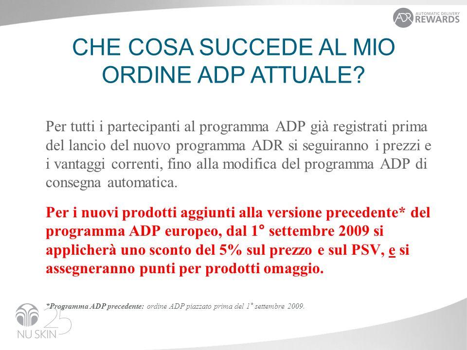 Per tutti i partecipanti al programma ADP già registrati prima del lancio del nuovo programma ADR si seguiranno i prezzi e i vantaggi correnti, fino alla modifica del programma ADP di consegna automatica.