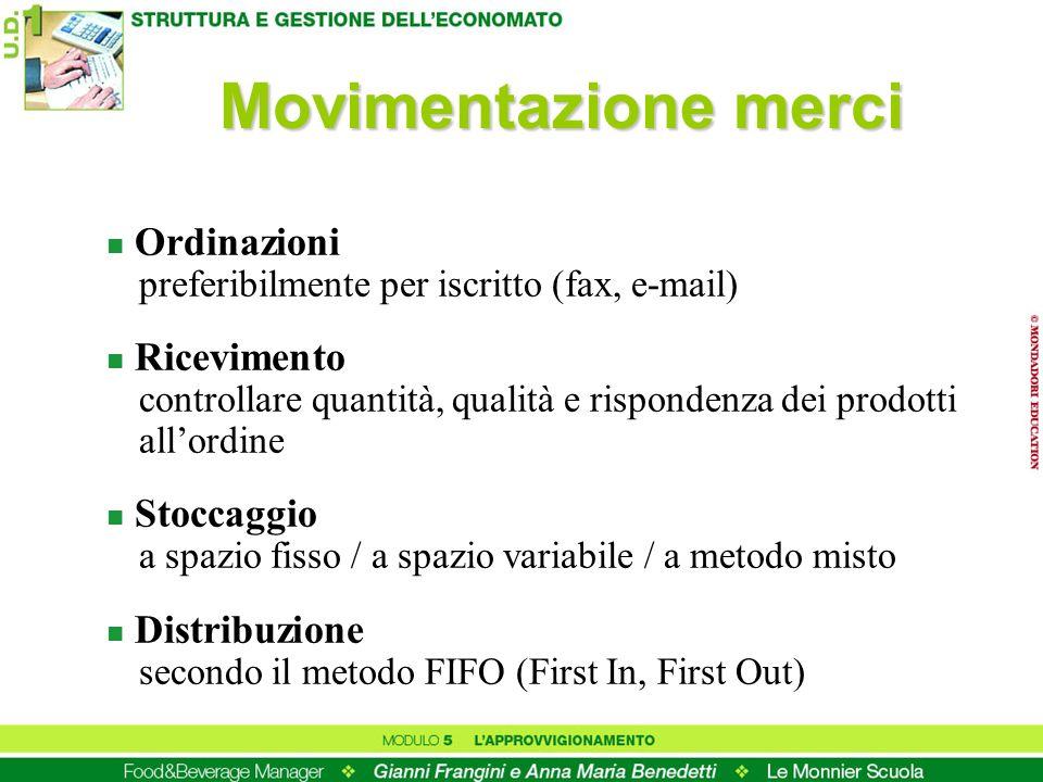 Movimentazione merci n Ordinazioni preferibilmente per iscritto (fax, e-mail) n Ricevimento controllare quantità, qualità e rispondenza dei prodotti a