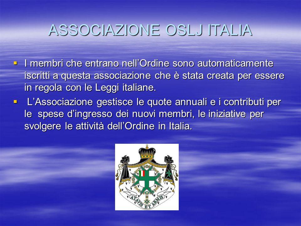 ASSOCIAZIONE OSLJ ITALIA I membri che entrano nellOrdine sono automaticamente iscritti a questa associazione che è stata creata per essere in regola c