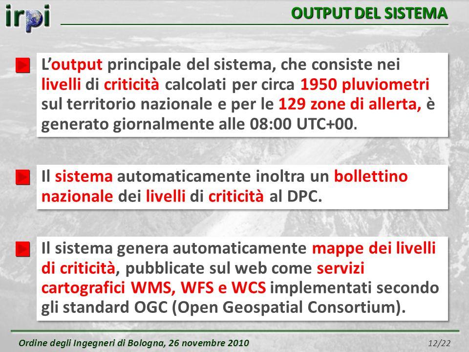 Ordine degli Ingegneri di Bologna, 26 novembre 2010 Ordine degli Ingegneri di Bologna, 26 novembre 2010 12/22 OUTPUT DEL SISTEMA Loutput principale de