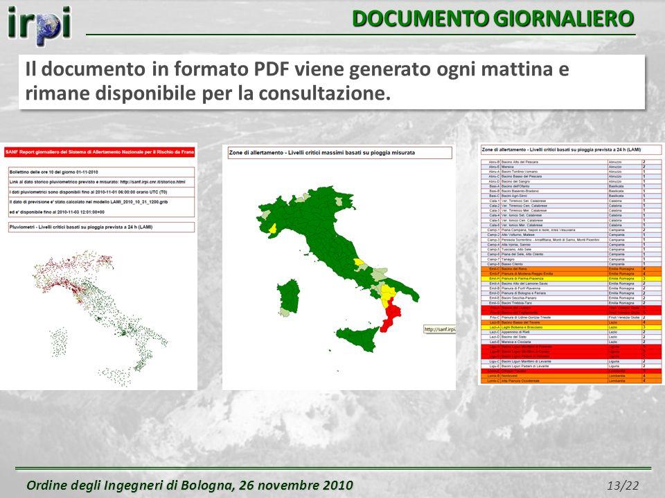 Ordine degli Ingegneri di Bologna, 26 novembre 2010 Ordine degli Ingegneri di Bologna, 26 novembre 2010 13/22 DOCUMENTO GIORNALIERO Il documento in formato PDF viene generato ogni mattina e rimane disponibile per la consultazione.