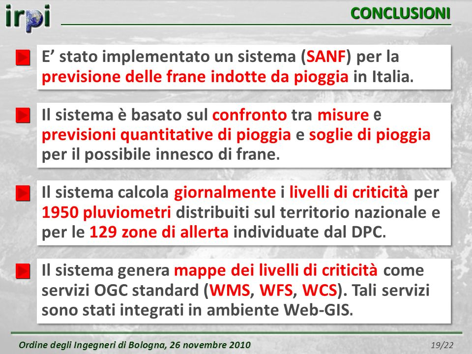 Ordine degli Ingegneri di Bologna, 26 novembre 2010 Ordine degli Ingegneri di Bologna, 26 novembre 2010 19/22 CONCLUSIONI E stato implementato un sist