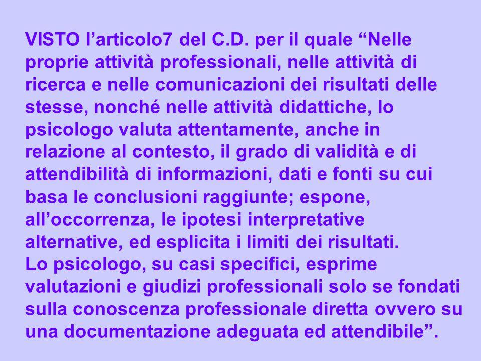 VISTO larticolo7 del C.D. per il quale Nelle proprie attività professionali, nelle attività di ricerca e nelle comunicazioni dei risultati delle stess