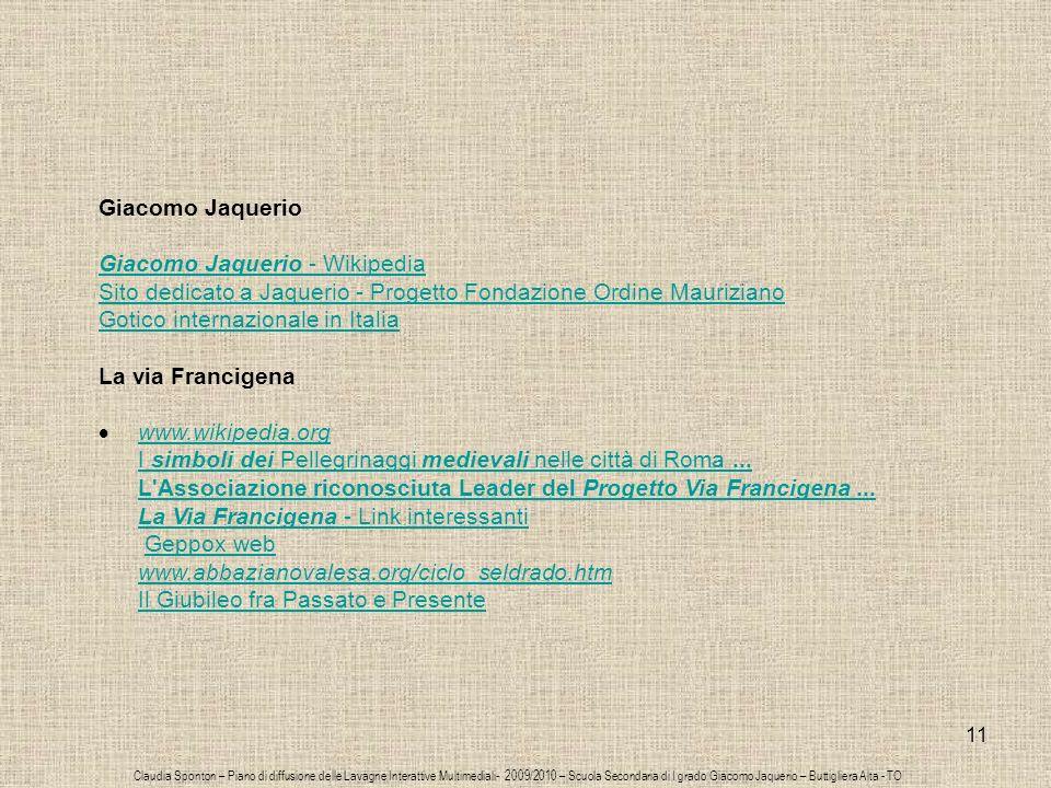 11 Giacomo Jaquerio - Wikipedia Sito dedicato a Jaquerio - Progetto Fondazione Ordine Mauriziano Gotico internazionale in Italia La via Francigena www