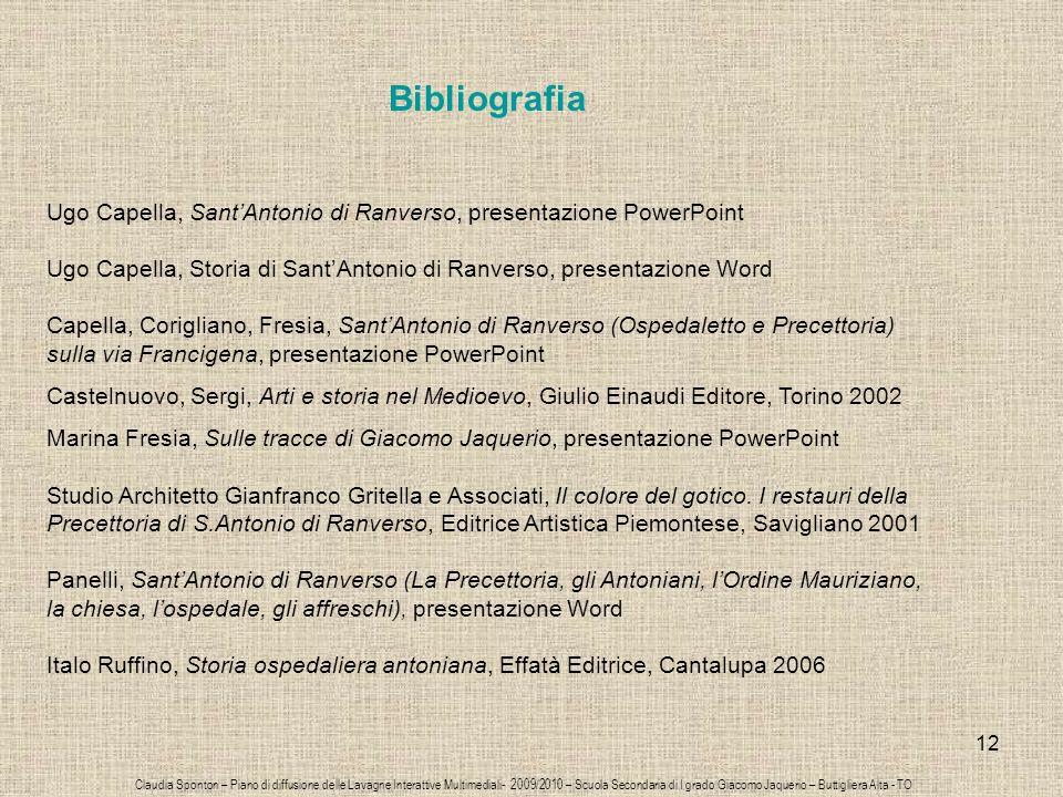 12 Bibliografia Ugo Capella, SantAntonio di Ranverso, presentazione PowerPoint Ugo Capella, Storia di SantAntonio di Ranverso, presentazione Word Cape