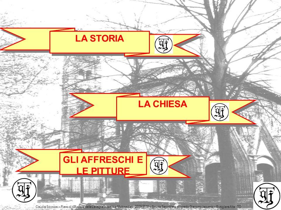 4 LA STORIA LA CHIESA GLI AFFRESCHI E LE PITTURE Claudia Sponton – Piano di diffusione delle Lavagne Interattive Multimediali- 2009/2010 – Scuola Seco