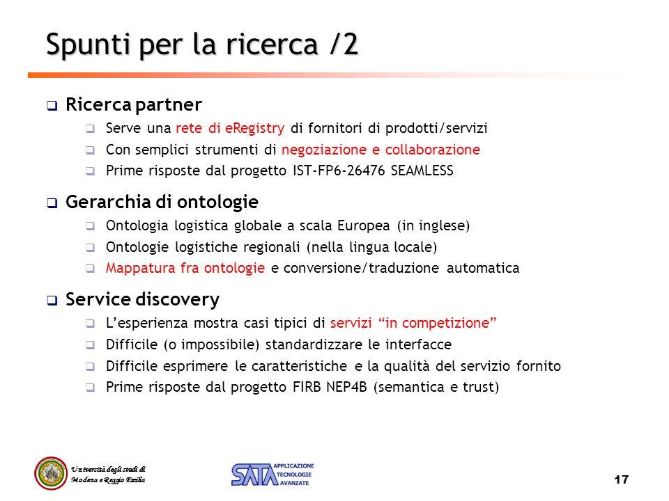 Università degli studi di Modena e Reggio Emilia 17 Ricerca partner Serve una rete di eRegistry di fornitori di prodotti/servizi Con semplici strument