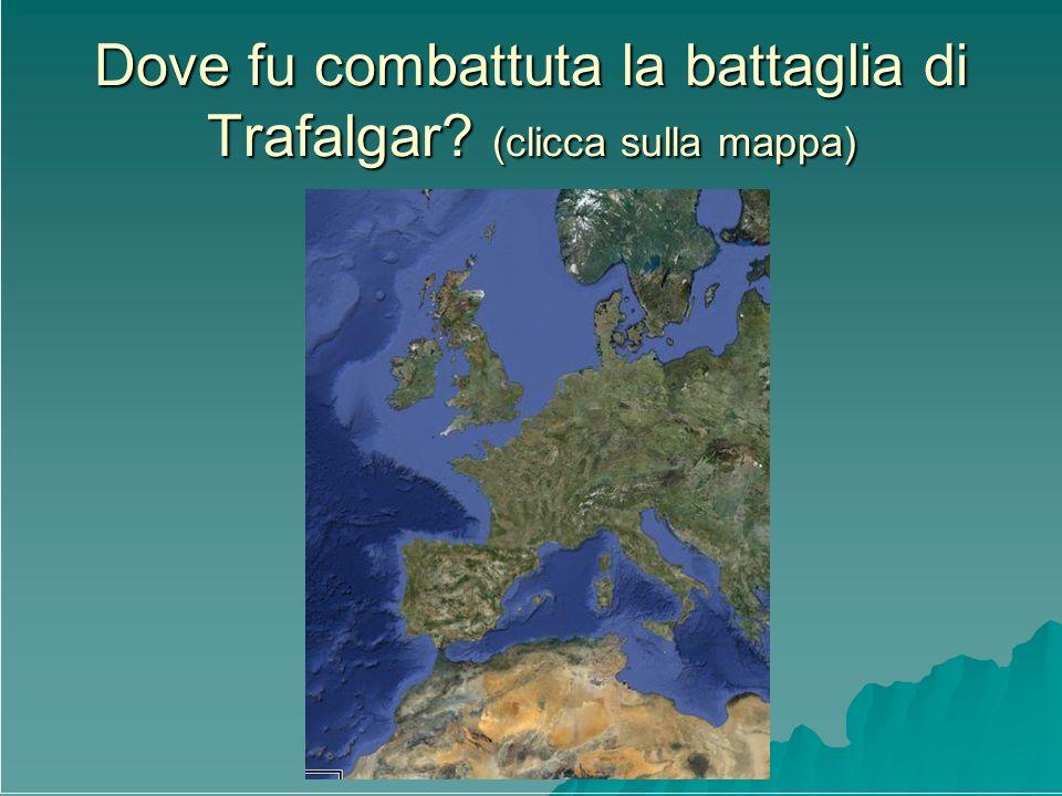 Dove fu combattuta la battaglia di Trafalgar? (clicca sulla mappa)