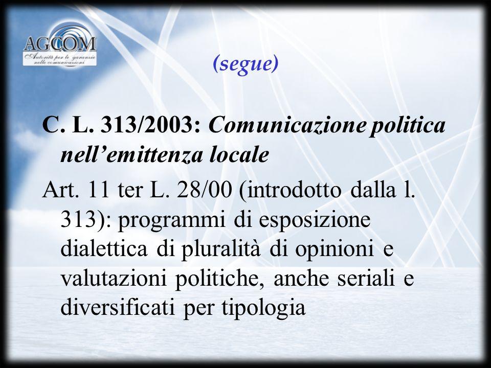 (segue) C. L. 313/2003: Comunicazione politica nellemittenza locale Art.