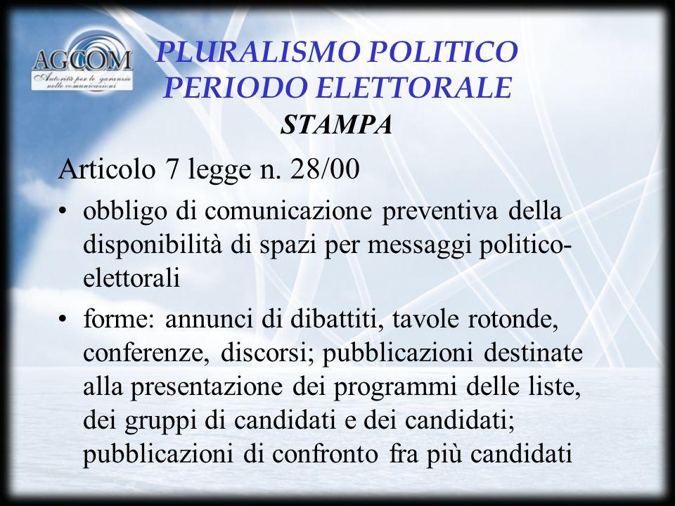 PLURALISMO POLITICO PERIODO ELETTORALE STAMPA Articolo 7 legge n.