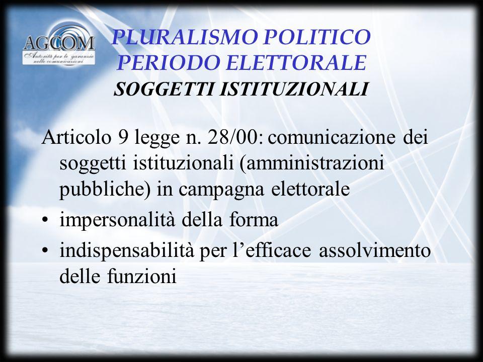 PLURALISMO POLITICO PERIODO ELETTORALE SOGGETTI ISTITUZIONALI Articolo 9 legge n.