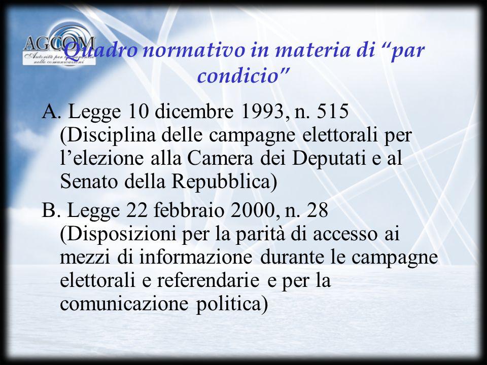 Quadro normativo in materia di par condicio A. Legge 10 dicembre 1993, n.