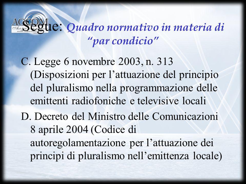 PLURALISMO POLITICO PERIODO NON ELETTORALE Informazione Concessionaria pubblica (art.