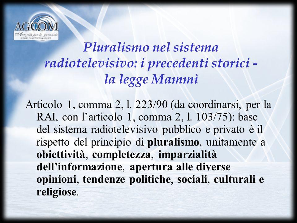 Pluralismo nel sistema radiotelevisivo: la norma attuale - la legge Gasparri Art.