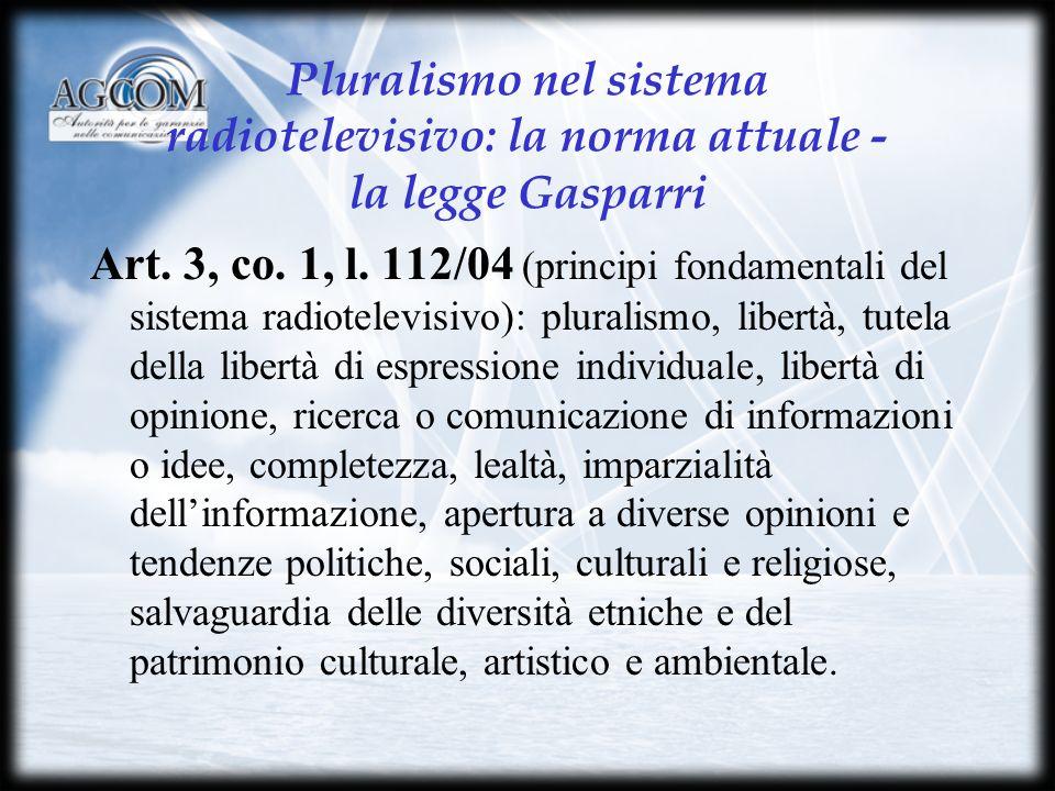 Segue: la legge Gasparri Art.6, co.