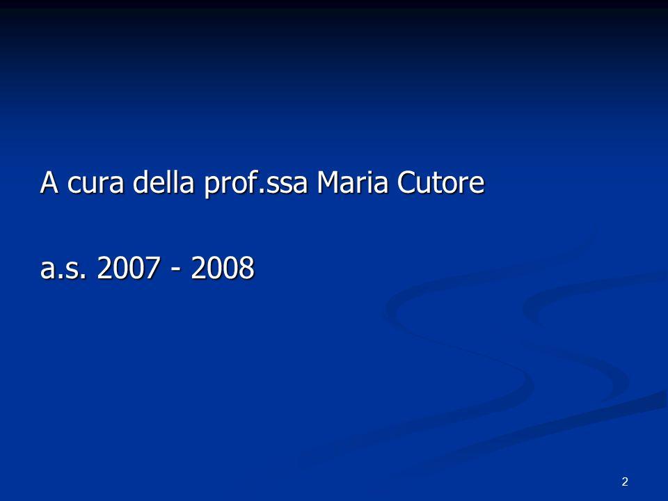 2 A cura della prof.ssa Maria Cutore a.s. 2007 - 2008