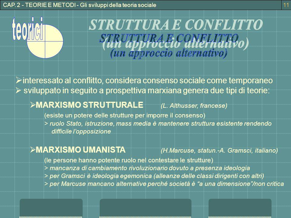 CAP. 2 - TEORIE E METODI - Gli sviluppi della teoria sociale interessato al conflitto, considera consenso sociale come temporaneo sviluppato in seguit