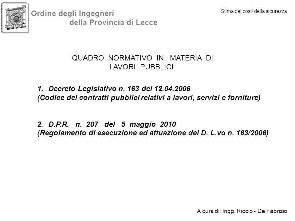 Stima dei costi della sicurezza QUADRO NORMATIVO IN MATERIA DI LAVORI PUBBLICI 1.Decreto Legislativo n. 163 del 12.04.2006 (Codice dei contratti pubbl