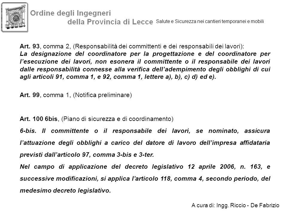 Salute e Sicurezza nei cantieri temporanei e mobili Art. 93, comma 2, (Responsabilità dei committenti e dei responsabili dei lavori): La designazione