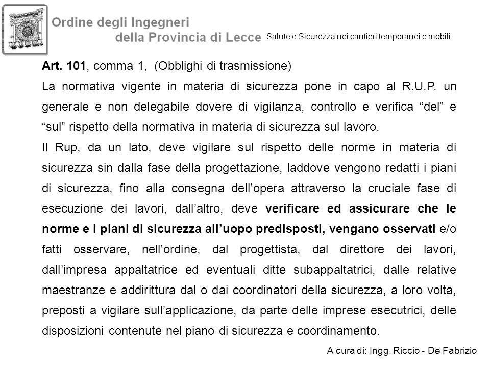 Salute e Sicurezza nei cantieri temporanei e mobili Art. 101, comma 1, (Obblighi di trasmissione) La normativa vigente in materia di sicurezza pone in
