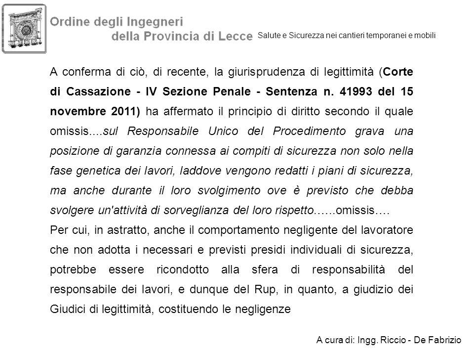 Salute e Sicurezza nei cantieri temporanei e mobili A conferma di ciò, di recente, la giurisprudenza di legittimità (Corte di Cassazione - IV Sezione
