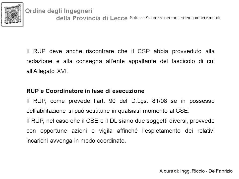 Salute e Sicurezza nei cantieri temporanei e mobili Il RUP deve anche riscontrare che il CSP abbia provveduto alla redazione e alla consegna allente a
