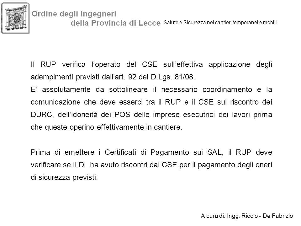 Salute e Sicurezza nei cantieri temporanei e mobili Il RUP verifica loperato del CSE sulleffettiva applicazione degli adempimenti previsti dallart. 92