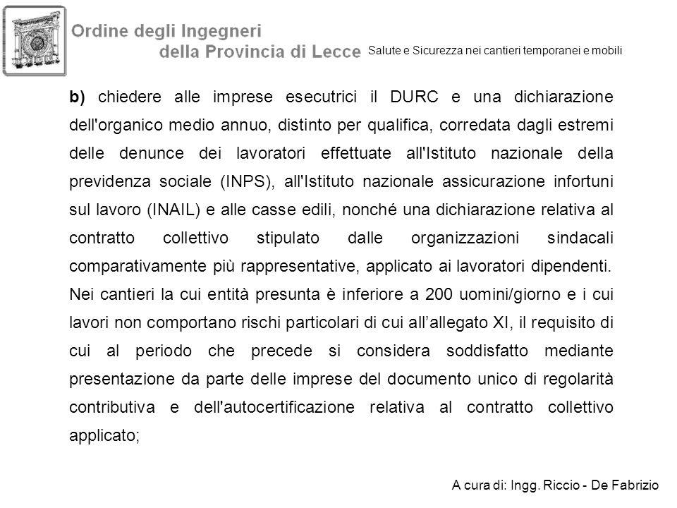 Salute e Sicurezza nei cantieri temporanei e mobili b) chiedere alle imprese esecutrici il DURC e una dichiarazione dell'organico medio annuo, distint