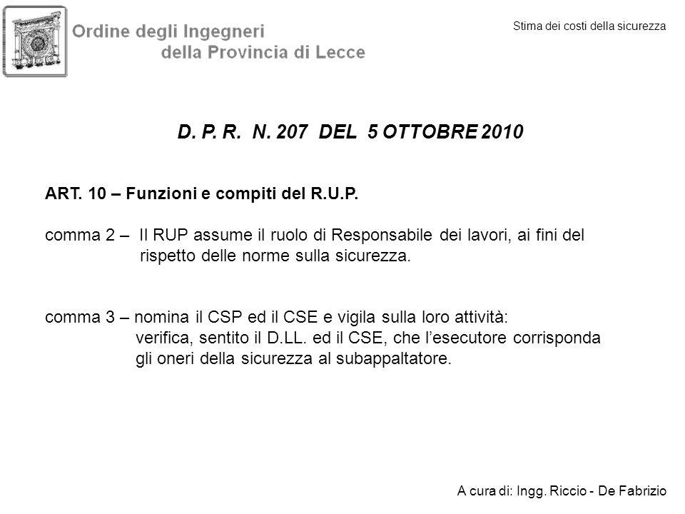 Stima dei costi della sicurezza D. P. R. N. 207 DEL 5 OTTOBRE 2010 ART. 10 – Funzioni e compiti del R.U.P. comma 2 – Il RUP assume il ruolo di Respons