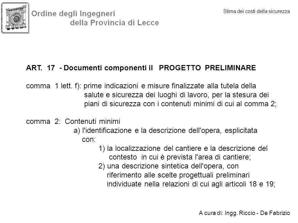 Stima dei costi della sicurezza ART. 17 - Documenti componenti il PROGETTO PRELIMINARE comma 1 lett. f): prime indicazioni e misure finalizzate alla t