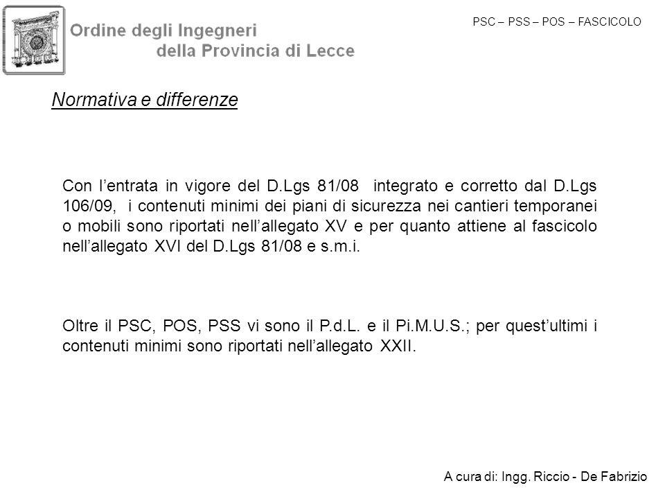 Normativa e differenze Con lentrata in vigore del D.Lgs 81/08 integrato e corretto dal D.Lgs 106/09, i contenuti minimi dei piani di sicurezza nei can