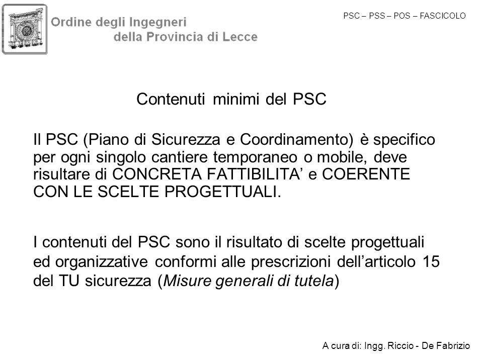 Contenuti minimi del PSC Il PSC (Piano di Sicurezza e Coordinamento) è specifico per ogni singolo cantiere temporaneo o mobile, deve risultare di CONC