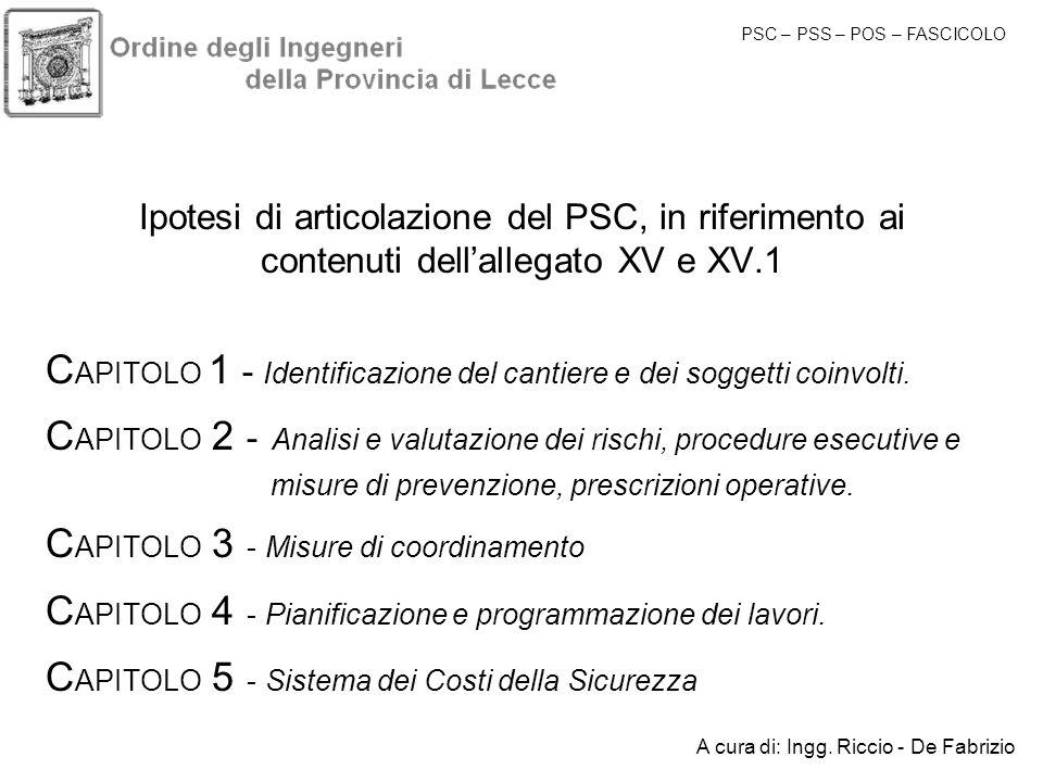 Ipotesi di articolazione del PSC, in riferimento ai contenuti dellallegato XV e XV.1 C APITOLO 1 - Identificazione del cantiere e dei soggetti coinvol