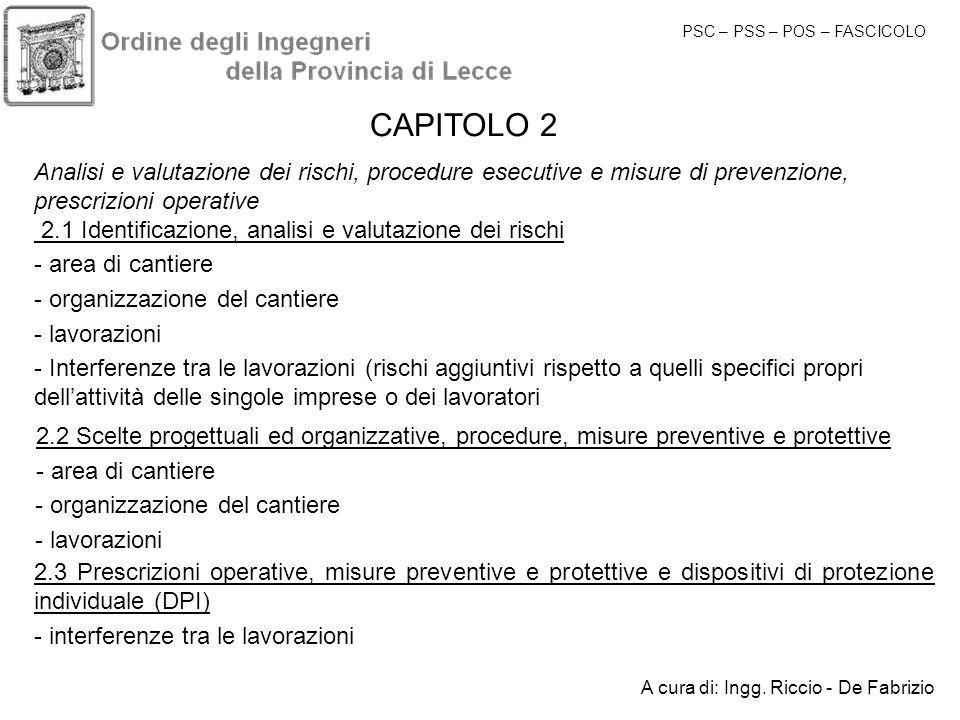 CAPITOLO 2 Analisi e valutazione dei rischi, procedure esecutive e misure di prevenzione, prescrizioni operative 2.1 Identificazione, analisi e valuta