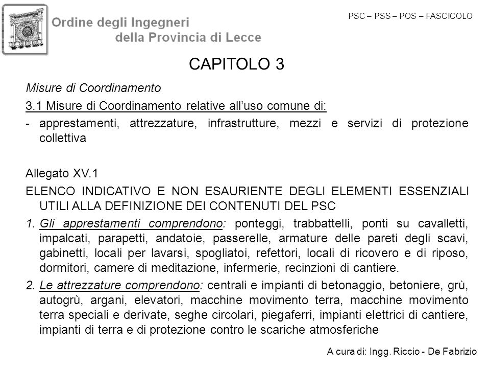 Misure di Coordinamento 3.1 Misure di Coordinamento relative alluso comune di: -apprestamenti, attrezzature, infrastrutture, mezzi e servizi di protez