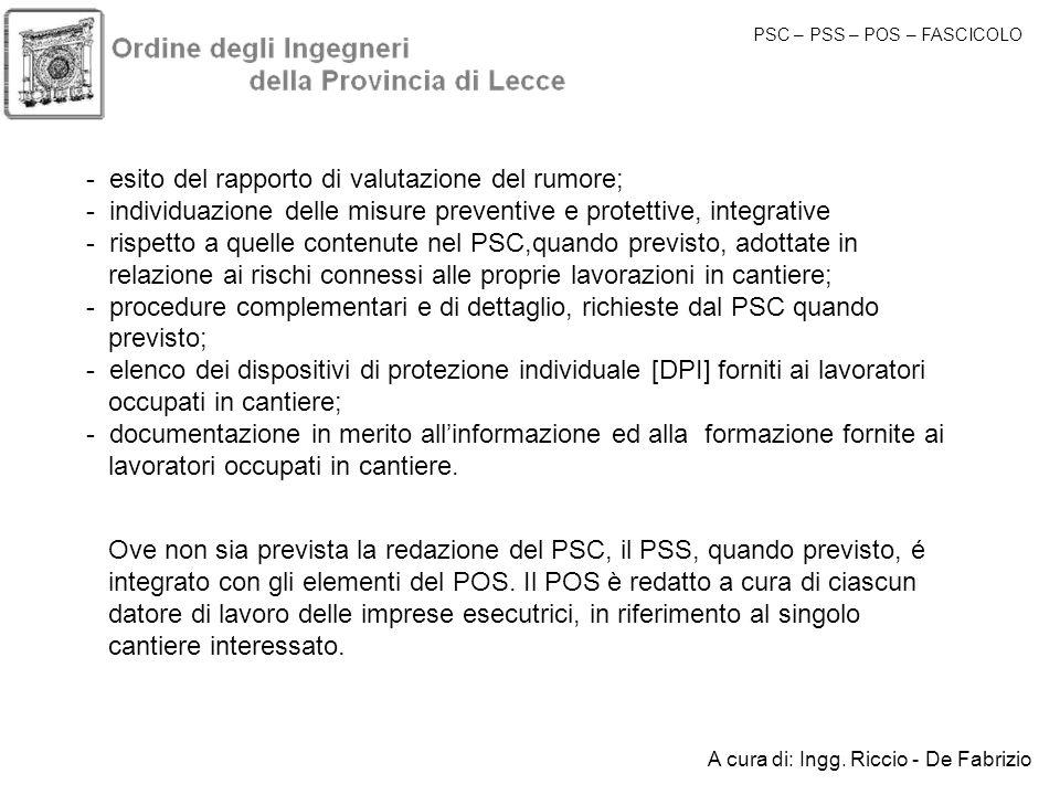 - esito del rapporto di valutazione del rumore; - individuazione delle misure preventive e protettive, integrative - rispetto a quelle contenute nel P