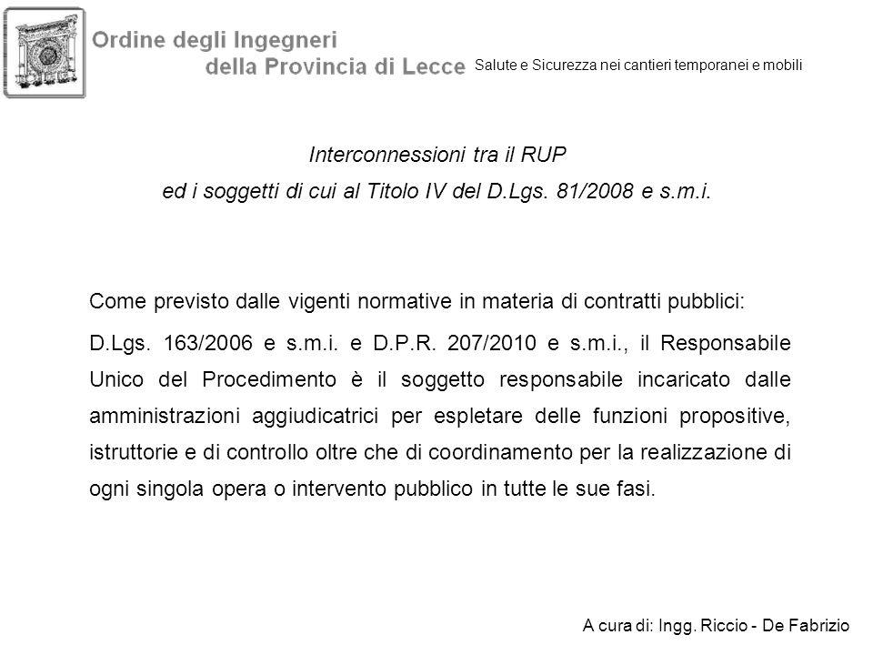 Interconnessioni tra il RUP ed i soggetti di cui al Titolo IV del D.Lgs. 81/2008 e s.m.i. Come previsto dalle vigenti normative in materia di contratt