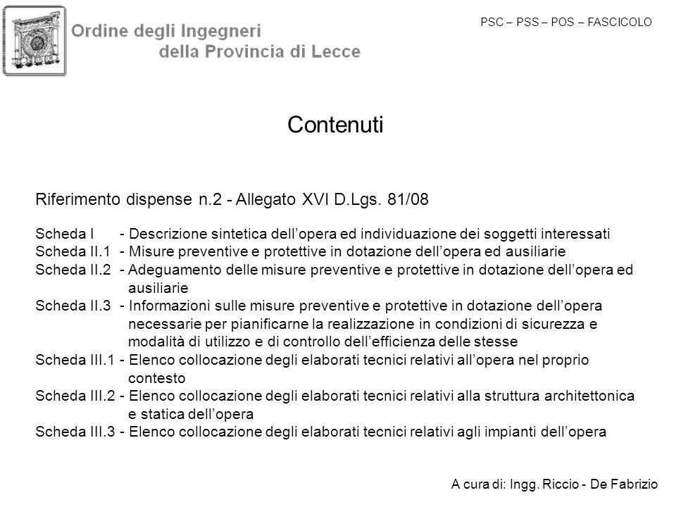 PSC – PSS – POS – FASCICOLO Contenuti Riferimento dispense n.2 - Allegato XVI D.Lgs. 81/08 Scheda I - Descrizione sintetica dellopera ed individuazion