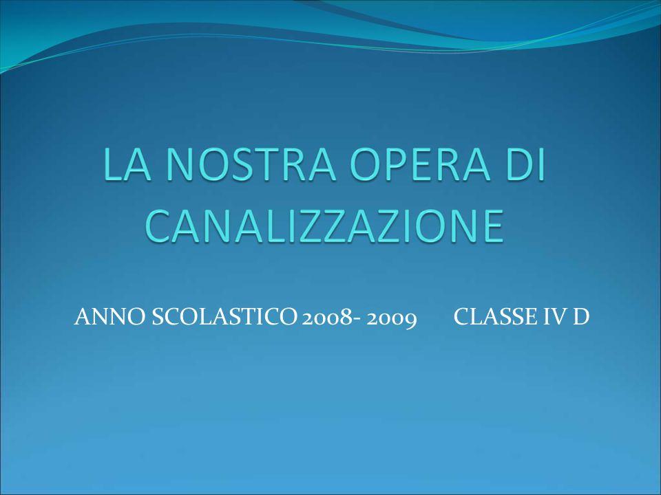 ANNO SCOLASTICO 2008- 2009 CLASSE IV D