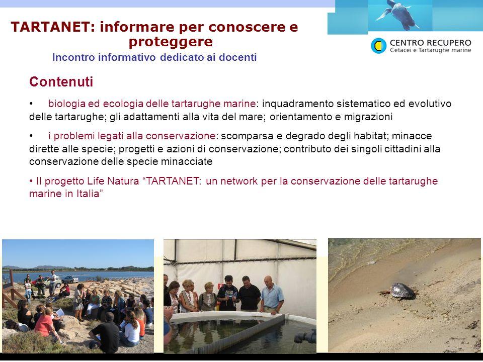 TARTANET: informare per conoscere e proteggere Incontro informativo dedicato ai docenti Contenuti biologia ed ecologia delle tartarughe marine: inquad