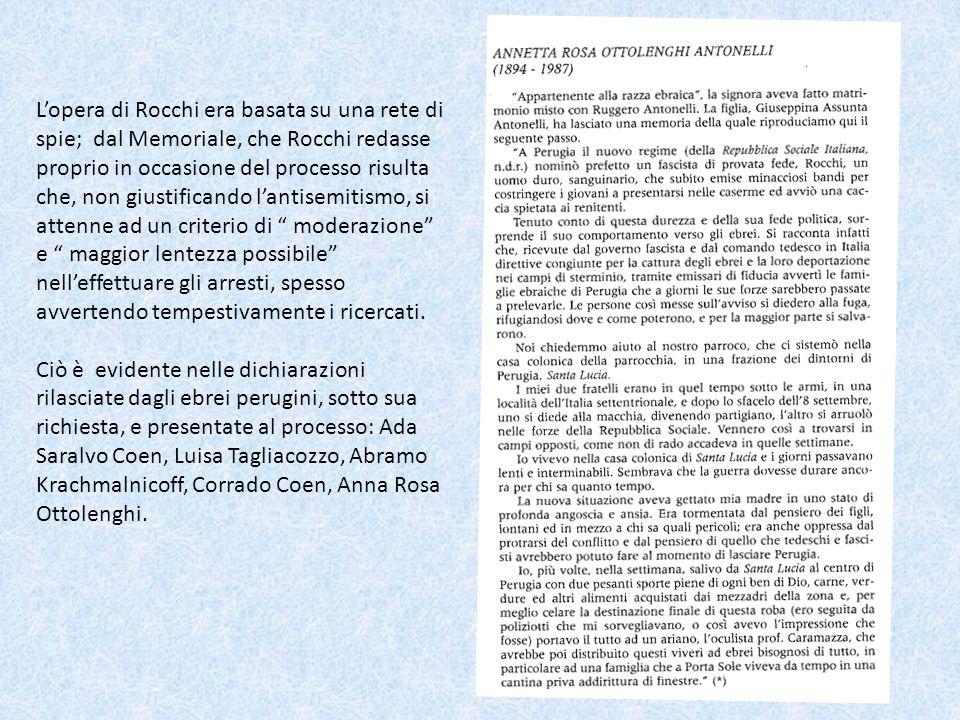 Lopera di Rocchi era basata su una rete di spie; dal Memoriale, che Rocchi redasse proprio in occasione del processo risulta che, non giustificando la