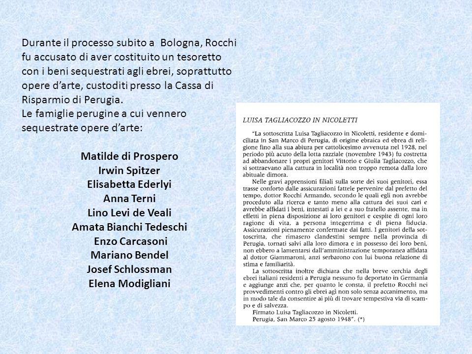 Durante il processo subito a Bologna, Rocchi fu accusato di aver costituito un tesoretto con i beni sequestrati agli ebrei, soprattutto opere darte, c