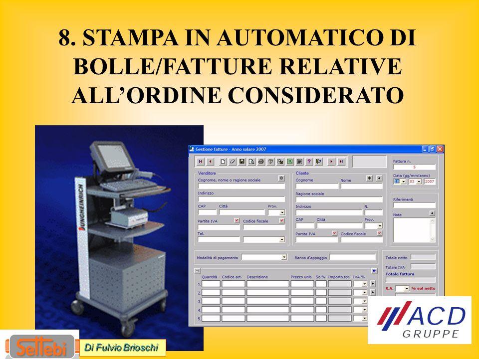 8. STAMPA IN AUTOMATICO DI BOLLE/FATTURE RELATIVE ALLORDINE CONSIDERATO Di Fulvio Brioschi